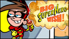 Big Superhero Wish