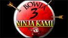 Bowja The Ninja 3