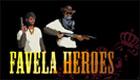 Favela Heroes